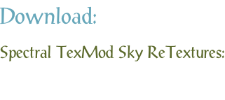 Download: Spectral TexMod Sky ReTextures:
